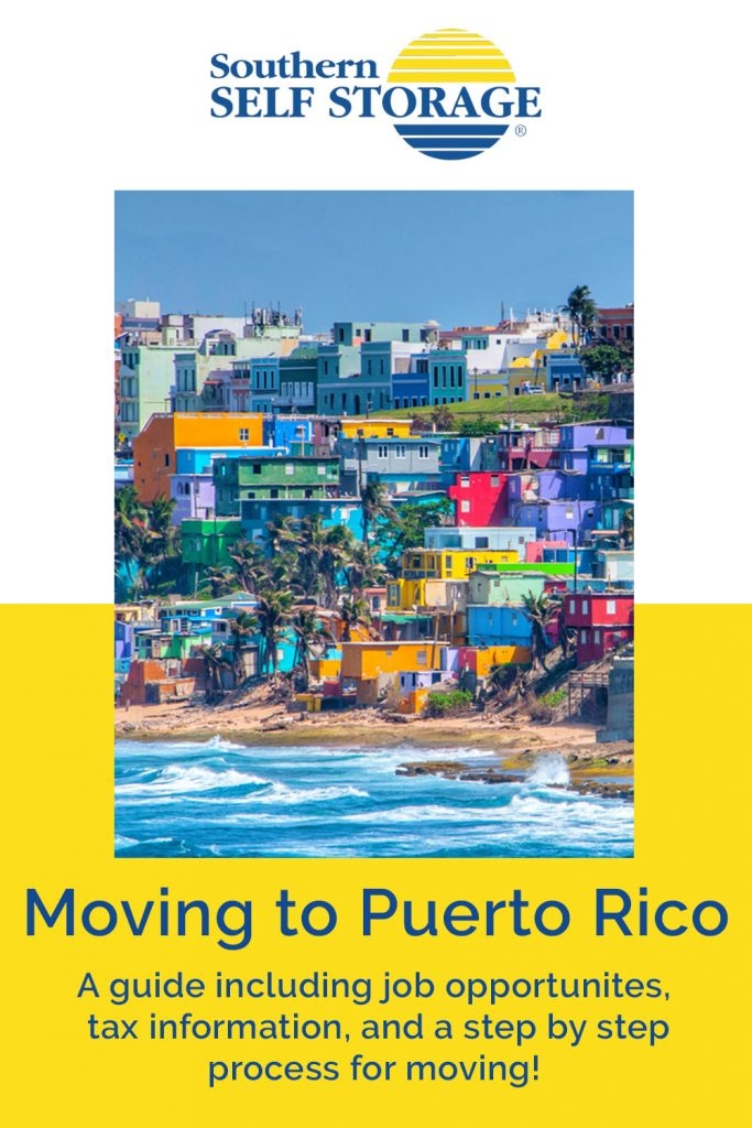 moving to puerto rico: a guide including job opportunities, tax information, and a step-by-step process for moving brought to you by Southern Self Storage